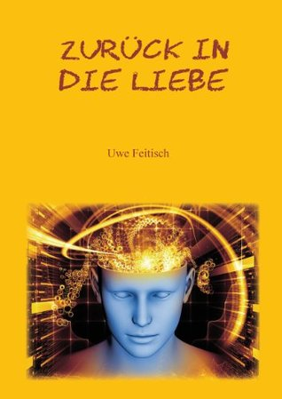 Zurück in die Liebe  by  Uwe Feitisch