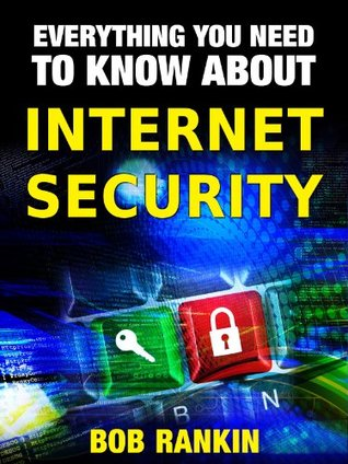 INTERNET SECURITY - Everything You Need to Know askbobrankin.com