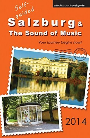 Self-guided Salzburg and The Sound of Music - 2014 edition Brett Harriman