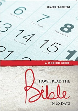 How I Read The Bible In 60 Days Olaolu FAJ Opebiyi