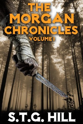 The Morgan Chronicles: Volume 1  by  S.T.G. Hill