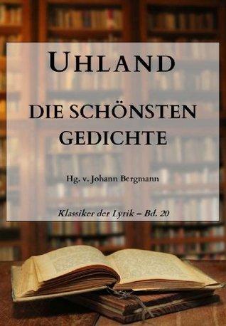 Uhland: Die schönsten Gedichte (Klassiker der Lyrik 20)  by  Ludwig Uhland