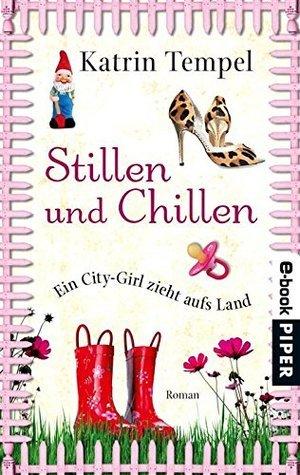 Stillen und Chillen: Roman  by  Katrin Tempel