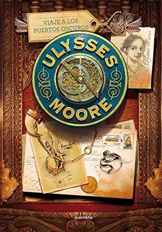 Ulysses Moore 14. Viaje a los puertos oscuros Pierdomenico Baccalario