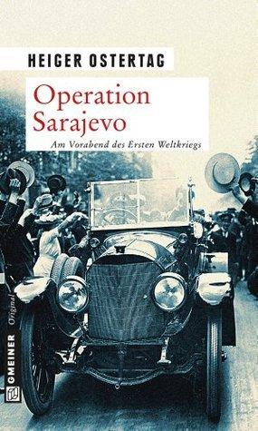 Operation Sarajevo: Kriminalroman  by  Heiger Ostertag