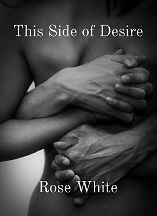 This Side of Desire Rose White