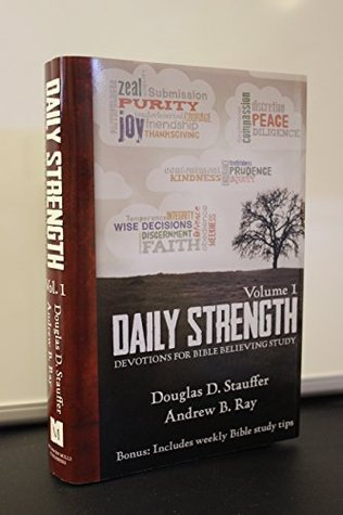 Daily Strength: Devotions for Bible Believing Study Douglas Stauffer