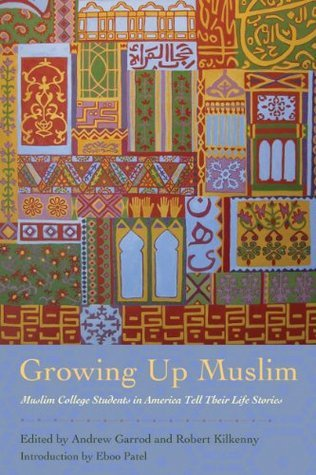 Growing Up Muslim: Muslim College Students Tell Their Life Stories  by  Andrew Garrod
