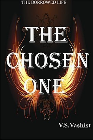 The Chosen One (Borrowed Life Series #2)  by  N. Sharma