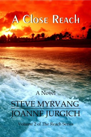 A Close Reach (The Reach Series Book 2)  by  Steve Myrvang
