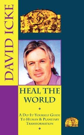 Heal the World  by  David Icke