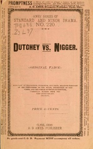 Dutchey vs. nigger : an original farce, in one scene (1887) James O. Luster