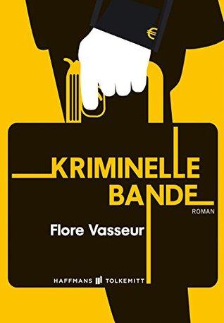 Kriminelle Bande  by  Flore Vasseur