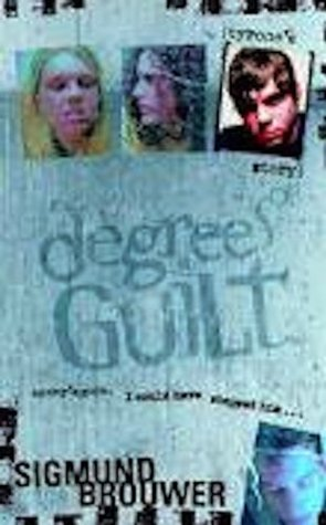Degrees of Guilt Tyrones Story  by  Sigmund Brouwer
