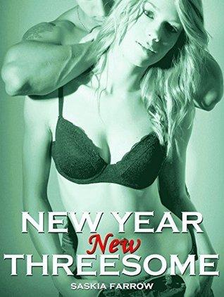 New Year, New Threesome - 3 Erotic Novellas Saskia Farrow