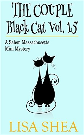 The Couple - Black Cat Vol. 15 - A Salem Massachusetts Mini Mystery Lisa Shea