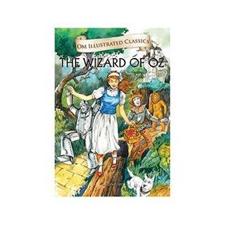 The Wizard of Oz: Om Illustrated Classics L. Frank Baum