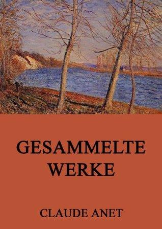 Gesammelte Werke  by  Claude Anet