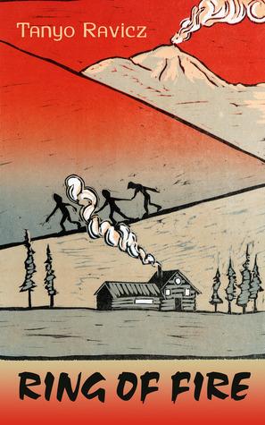 Ring of Fire: An Alaskan Adventure Tanyo Ravicz
