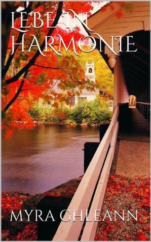 LEBE IN HARMONIE  by  MYRA GHLEANN
