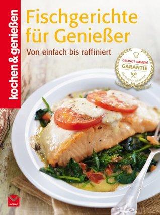 K&G - Fischgerichte für Genießer: Von einfach bis raffiniert (kochen & genießen 6)  by  kochen & genießen