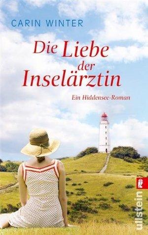 Die Liebe der Inselärztin: Ein Hiddensee-Roman  by  Carin Winter