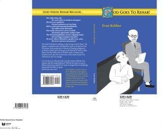 God Goes To Rehab!  by  Evan Keliher