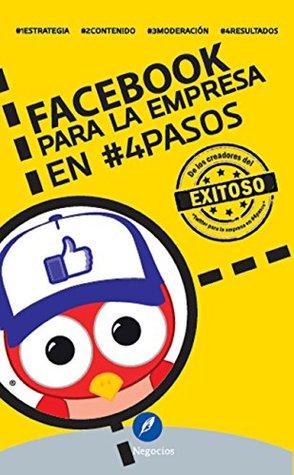 Facebook para la empresa en #4Pasos  by  Fernando Rojas Sanchez