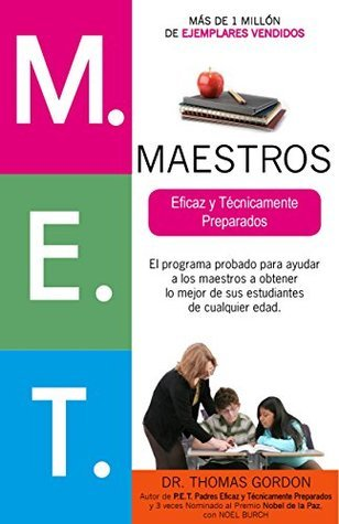 M.E.T. Maestros Eficaz y Técnicamente Preparados  by  Thomas Gordon