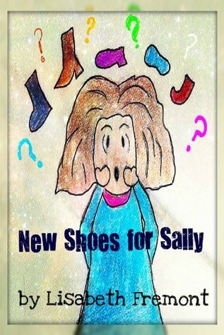 New Shoes for Sally  by  Lisabeth Fremont