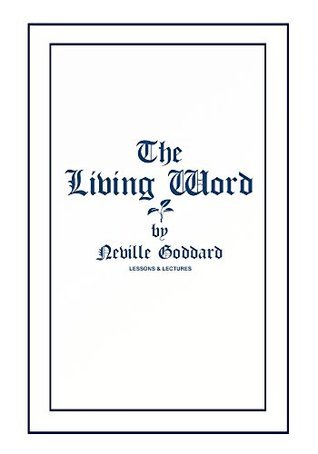 The Living Word Neville Goddard