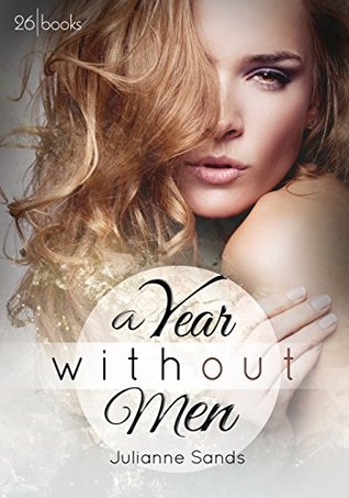 A Year without Men  by  Julianne Sands