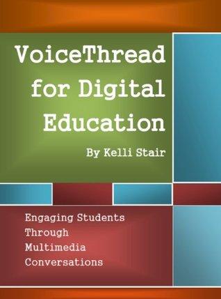 VoiceThread for Digital Education Kelli Stair