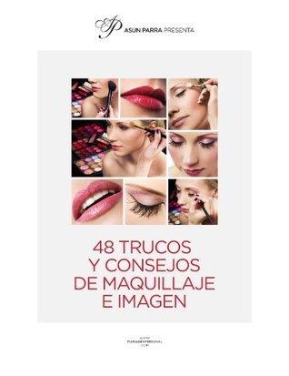 48 Trucos y Consejos de Maquillaje e Imagen  by  Asun Parra