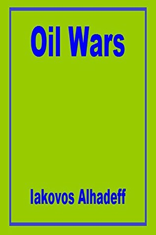 Oil Wars Iakovos Alhadeff