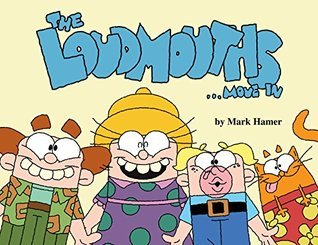 The Loudmouths Move In  by  Mark Hamer
