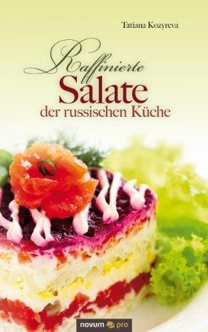 Raffinierte Salate der russischen Küche  by  Tatiana Kozyreva