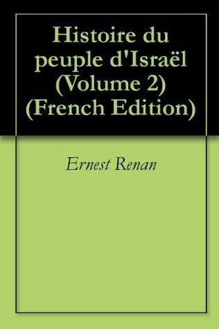 Histoire du peuple dIsraël (Volume 2)  by  Ernest Renan