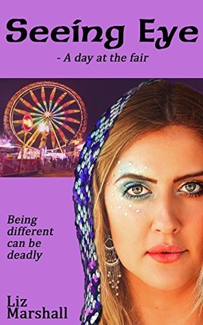 Seeing Eye: A day at the fair  by  Liz Marshall