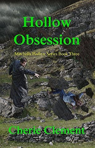 Hollow Obsession (Mitchells Hollow Book 3)  by  Cherie Clement