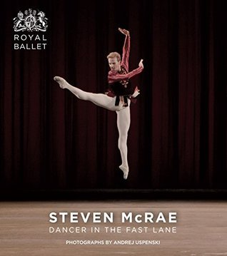 Steven McRae: Dancer in the Fast Lane  by  Andrej Uspenski