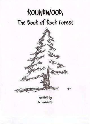 Round Wood, The Book of Rock Forest G. Summers