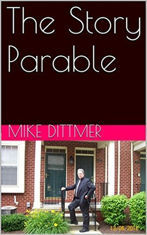 The Story Parable Mike Dittmer