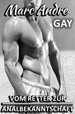 Vom Retter zur Analbekanntschaft [Gay] Marc André