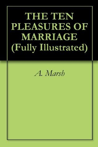 THE TEN PLEASURES OF MARRIAGE Aphra Behn