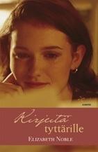 Kirjeitä tyttärille  by  Elizabeth Noble