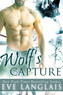Wolfs Capture  by  Eve Langlais