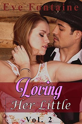 Loving Her Little 2: Volume 2 - Age Play Domestic Discipline Western ABDL Romance  by  Eve Fontaine