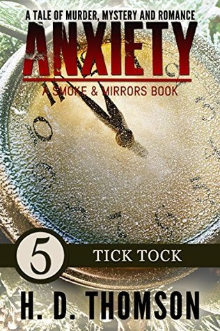 Tick Tock (Anxiety: Smoke and Mirrors #5)  by  H.D. Thomson