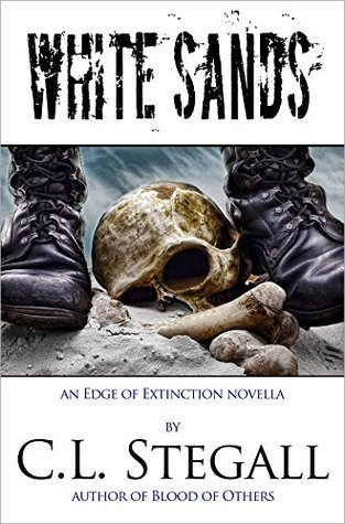 White Sands - a Post-Apocalyptic Tale of Vengeance: an Edge of Extinction novella C.L. Stegall